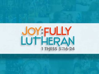 Joy:fully Lutheran: Rejoice. Pray. Give thanks. Christ has done it.